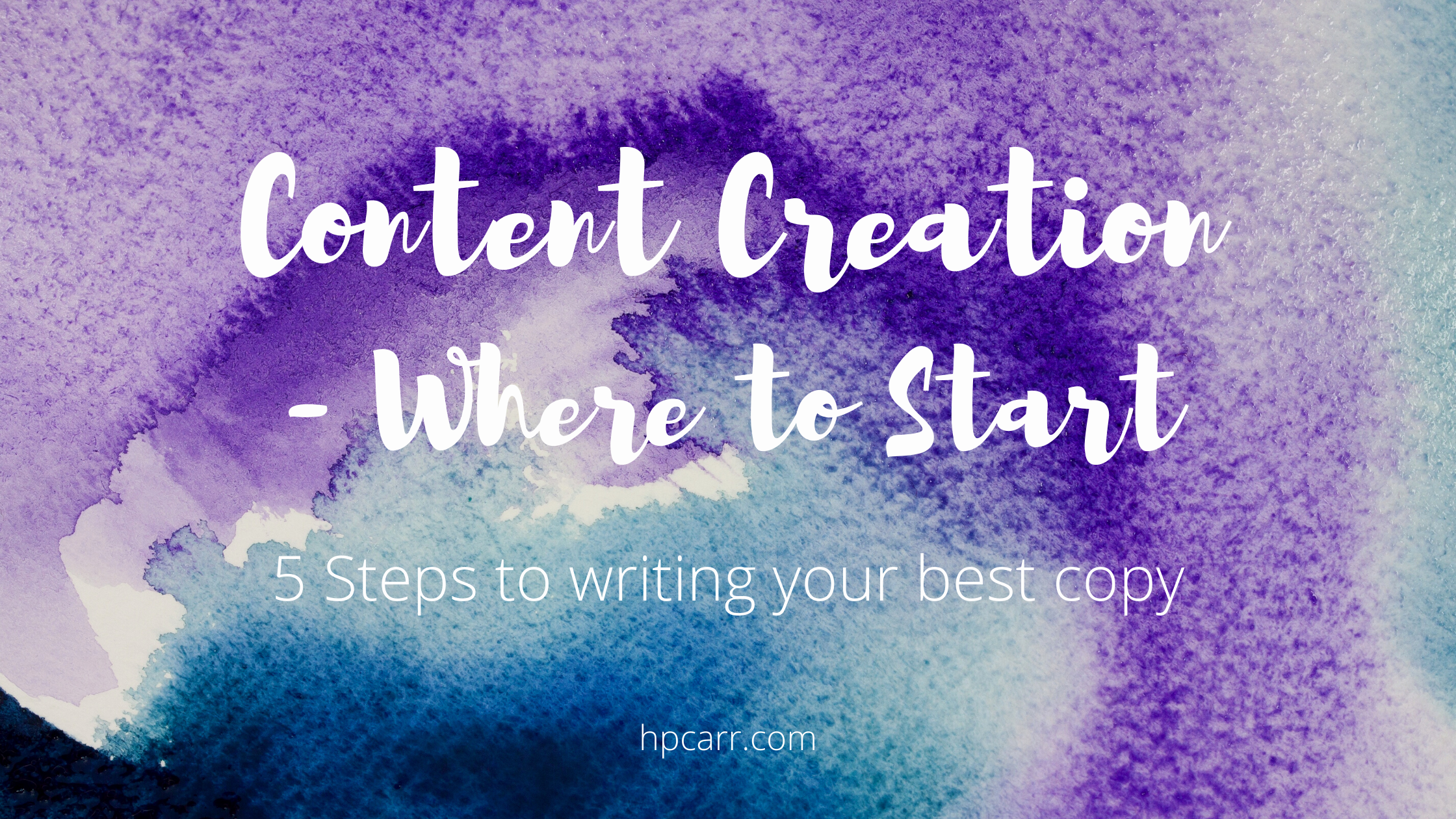Content Creation - where to start writing the best copy